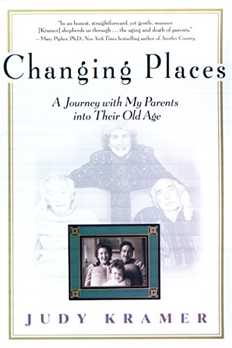 9781573228800: Changing Places: A Journey with my Parents into Their Old Age
