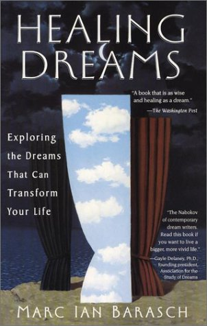 Healing Dreams: Exploring the Dreams that can Transform you Life