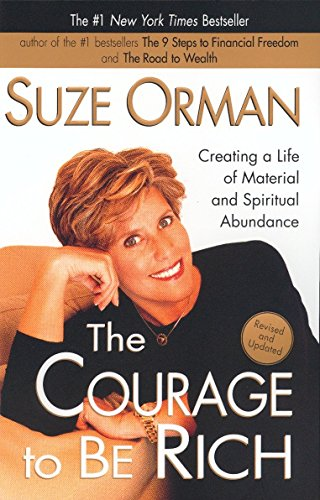 9781573229067: The Courage to Be Rich: Creating a Life of Material and Spiritual Abundance