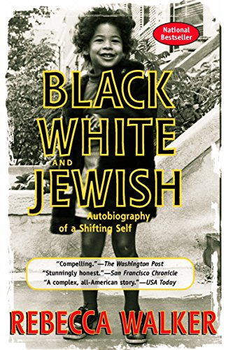Black, White & Jewish: Autobiography of a Shifting Self: Walker, Rebecca