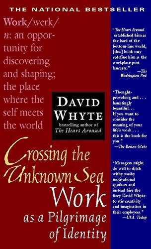 9781573229142: Crossing the Unknown Sea: Work as a Pilgrimage of Identity