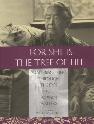 For She Is the Tree of Life: Grandmothers Through the Eyes of Women Writers