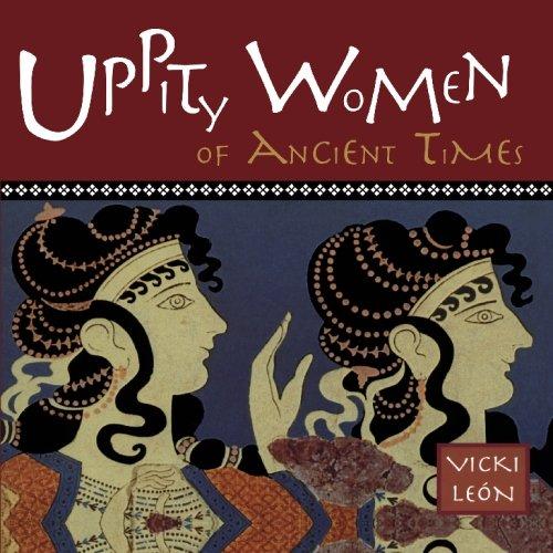 Uppity Women of Ancient Times: Vicki Leon