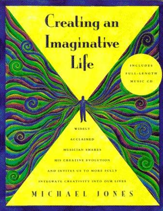 Creating an Imaginative Life: Jones, Michael