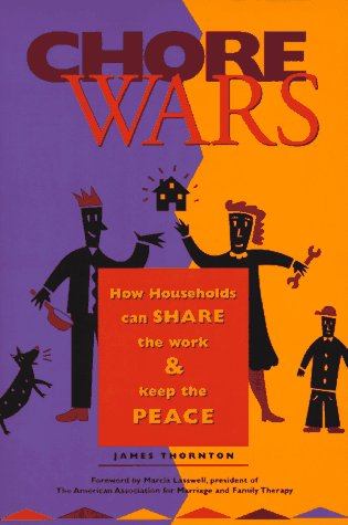 Chore Wars: How Households Can Share the Work & Keep the Peace: Thornton, James