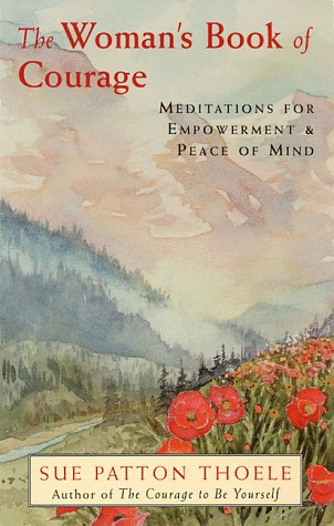 9781573240628: The Woman's Book of Courage: Meditations for Empowerment & Peace of Mind