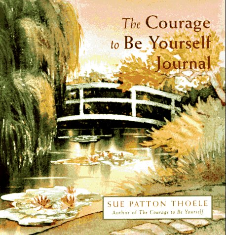 9781573240659: The Courage to Be Yourself Journal