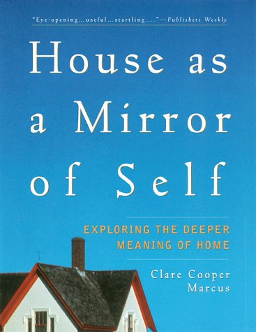9781573240765: House as Mirror of Self: Exploring the Deeper Meaning of Home