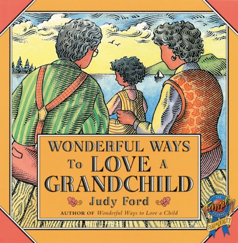 9781573240970: Wonderful Ways to Love a Grandchild