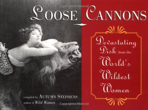 9781573241076: Loose Cannons: Devastating Dish from the World's Wildest Women