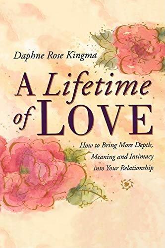 A Lifetime of Love: How to Bring: Daphne Rose Kingma