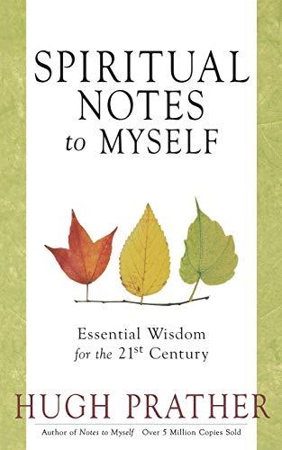 Spiritual Notes to Myself: Essential Wisdom for: Prather, Hugh
