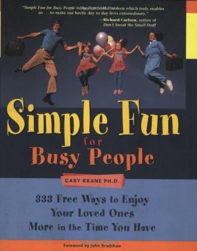 Simple Fun for Busy People: 333 Ways: Krane, Gary