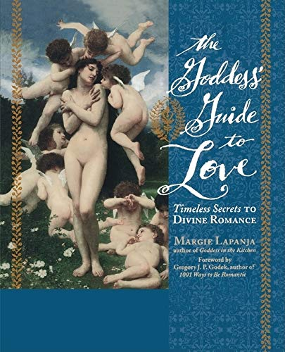 9781573241434: The Goddess' Guide to Love: Timeless Secrets to Divine Romance