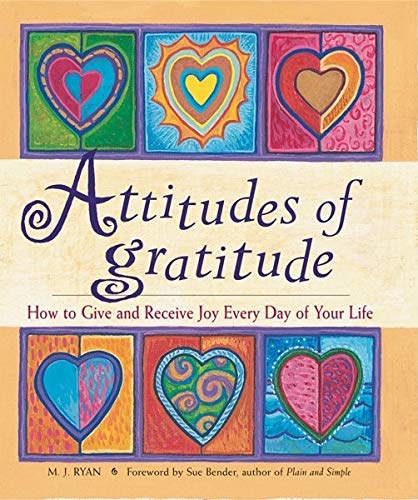 9781573241496: Attitudes of Gratitude: How to Give and Receive Joy Everyday of Your Life
