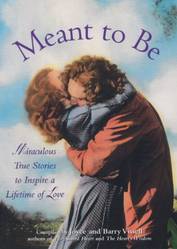 9781573241618: Meant to Be: Miraculous Stories to Inspire a Lifetime of Love