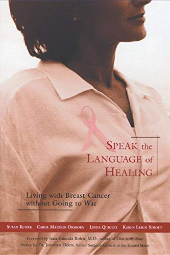 9781573241687: Speak the Language of Healing: Living With Breast Cancer Without Going to War (New Approach to Breast Cancer)