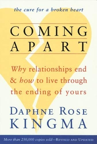 9781573241779: Coming Apart: Why Relationships End and How to Live Through the Ending of Yours