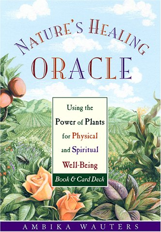 9781573241939: Nature's Healing Oracle: Using the Power of Plants for Physical and Spiritual Well-Being