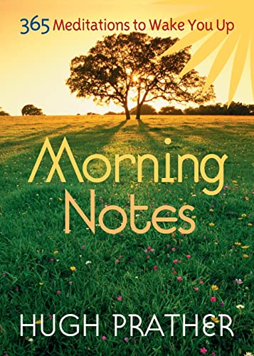 9781573242547: Morning Notes: 365 Meditations To Wake You Up (Prather, Hugh)