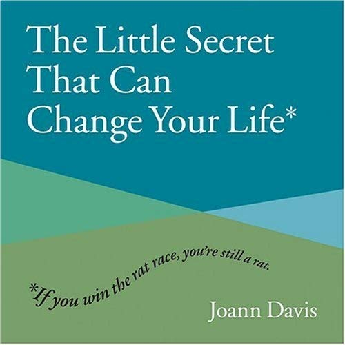 Little Secret That Can Change Your Life: Davis, Joann