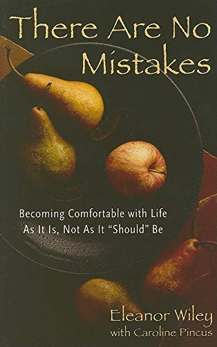 9781573242622: There Are No Mistakes: Becoming Comfortable with Life as It Is, Not as It Should Be