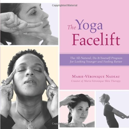 9781573242783: The Yoga Facelift: The All-Natural, Do-It-Yourself Program for Looking Younger and Feeling Better