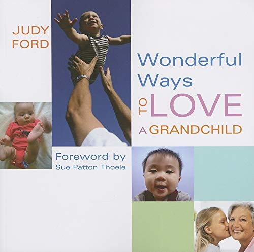 9781573242943: Wonderful Ways to Love a Grandchild (Wonderful Ways Series)