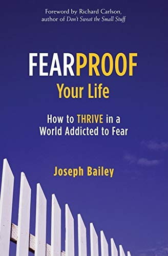 9781573243070: Fearproof Your Life: How to Thrive in a World Addicted to Fear
