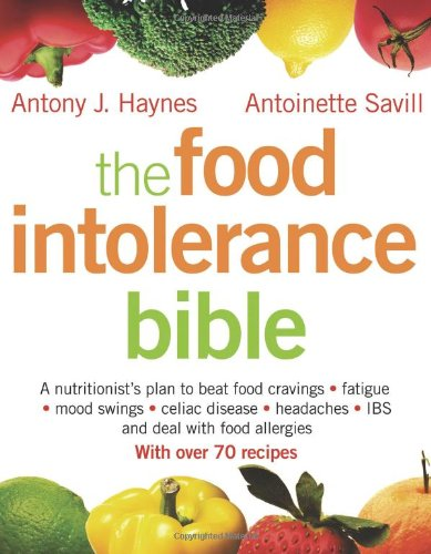 9781573243599: The Food Intolerance Bible: A Nutritionist's Plan to Beat Food Cravings, Fatigue, Mood Swings, Celiac Disease, Headaches, IBS, and Deal with Food