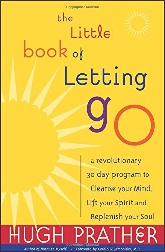 9781573245036: Little Book of Letting Go: A Revolutionary 30-day Program to Cleanse the Mind, Release the Spirit and Lift the Soul
