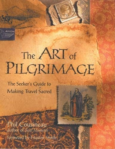 9781573245098: The Art of Pilgrimage: The Seeker's Guide to Making Travel Sacred