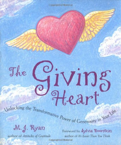 The Giving Heart: Unlocking the Transformative Power of Generosity in Your Life: Ryan, M. J.