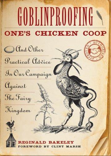 Goblinproofing One's Chicken Coop : And Other: Reginald Bakeley