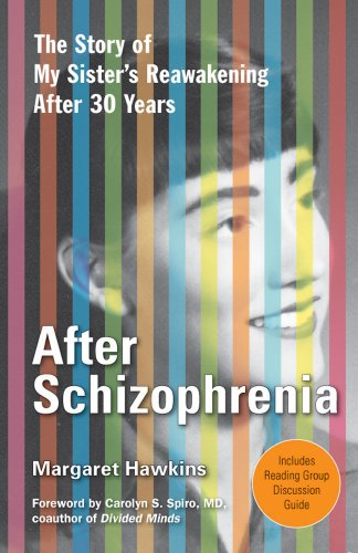 9781573245357: After Schizophrenia: The Story of My Sister's Reawakening After 30 Years