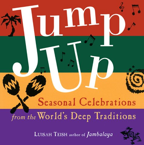 9781573245517: Jump Up: Good Times Throughout the Seasons With Celebrations from Around the World