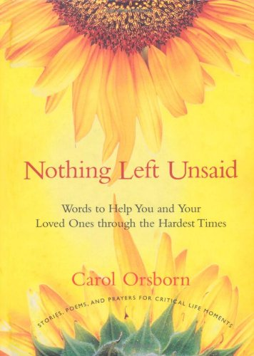 9781573245654: Nothing Left Unsaid: Words to Help You and Your Loved Ones Through the Hardest Times