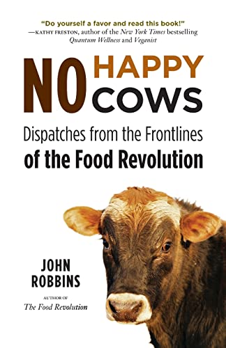 9781573245753: No Happy Cows: Dispatches from the Frontlines of the Food Revolution