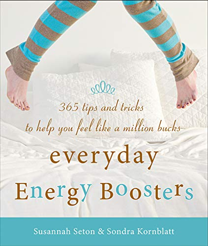9781573245845: Everyday Energy Boosters: 365 Tips and Tricks to Help You Feel Like a Million Bucks