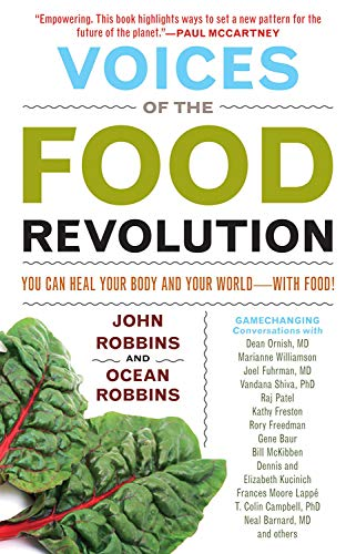 Voices of the Food Revolution: You Can Heal Your Body and Your World with Food! (1573246247) by Robbins, John; Robbins, Ocean