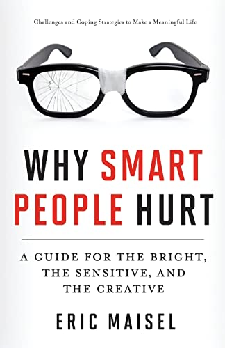9781573246262: Why Smart People Hurt: A Guide for the Bright, the Sensitive, and the Creative