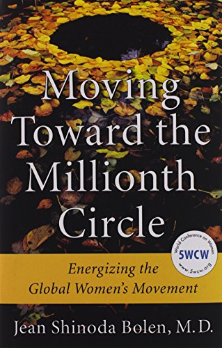 9781573246286: Moving Toward the Millionth Circle: Energizing the Global Women's Movement