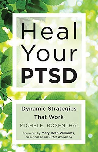 9781573246378: Heal Your PTSD: Dynamic Strategies That Work