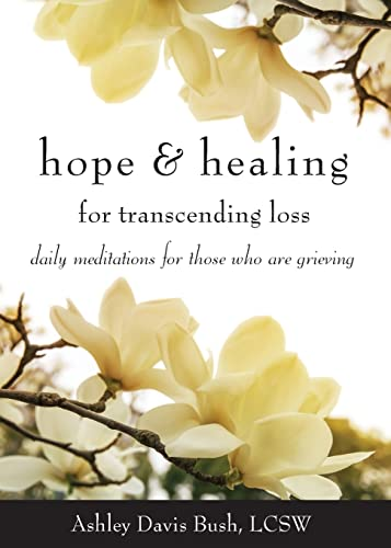 9781573246675: Hope & Healing for Transcending Loss: Daily Meditations for Those Who Are Grieving (Meditations for Grief, Grief Gift, Bereavement Gift)