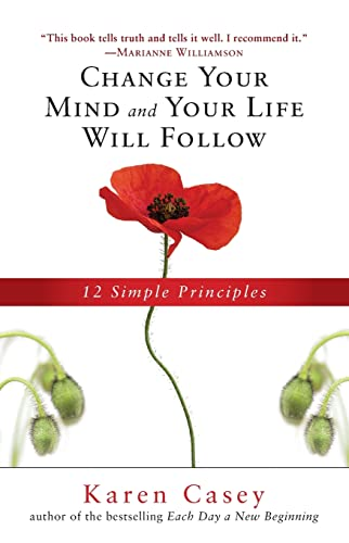 9781573246828: Change Your Mind and Your Life Will Follow: 12 Simple Principles