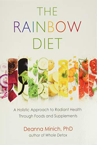 9781573246873: The Rainbow Diet: Unlock the Ancient Secrets to Health Through Foods and Supplements