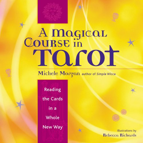 9781573247061: A Magical Course in Tarot: Reading the Cards in a Whole New Way