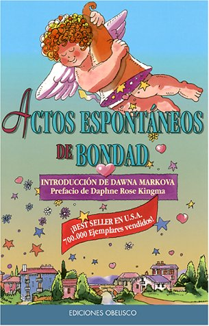 Actos espontaneos de bondad: Random Acts of Kindness, Spanish-Language Edition (9781573247139) by Dawna Markova; Editors of Conari Press