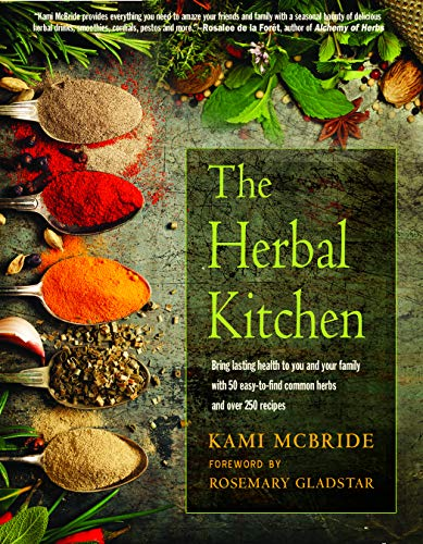 9781573247450: The Herbal Kitchen: Bring Lasting Health to You and Your Family with 50 Easy-to-Find Common Herbs and Over 250 Recipes