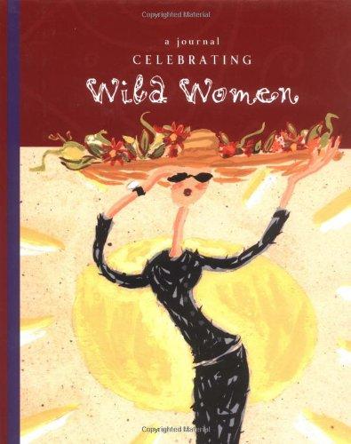 9781573247528: Celebrating Wild Women Journal